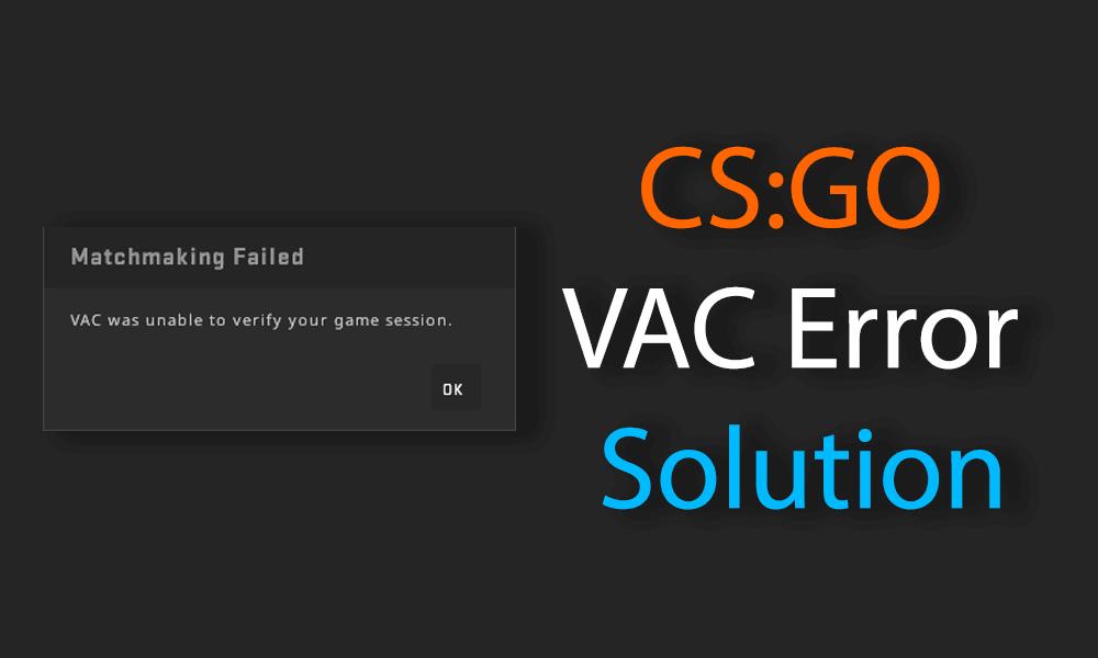 CSGO VAC Error Fix