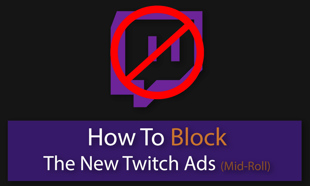 How to bypass the new twitch.tv pre-roll ads