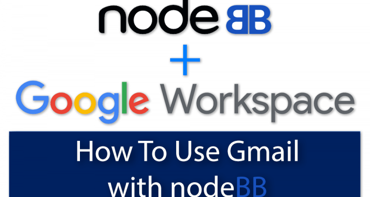 How to use Google G Suite Gmail to send emails from nodebb