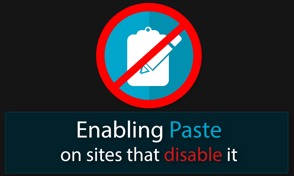 How to bypass disabled pasting on password forms